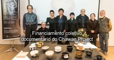 Crowdfunding para documentário do Chawan Project